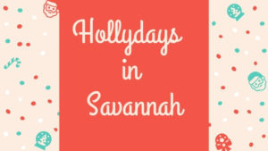 Holly Days in Savannah